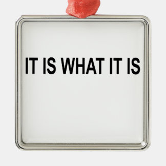 IT IS WHAT IT IS.png Silver-Colored Square Decoration