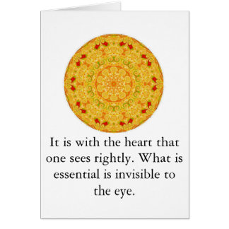 It is with the heart that one sees rightly...... card