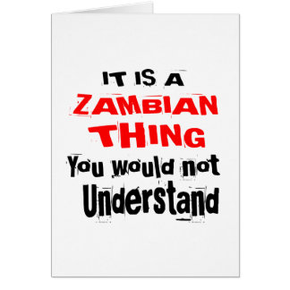 IT IS ZAMBIAN THING DESIGNS CARD