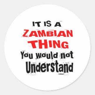 IT IS ZAMBIAN THING DESIGNS CLASSIC ROUND STICKER