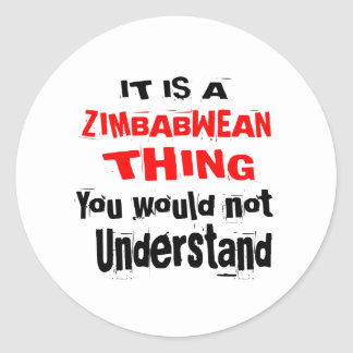 IT IS ZIMBABWEAN THING DESIGNS CLASSIC ROUND STICKER