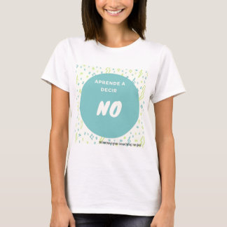 It learns to say no T-Shirt