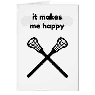 It Makes Makes Me Happy-Lacrosse Card