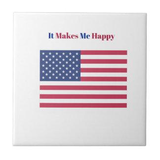 It Makes Me happy- American flag Ceramic Tile