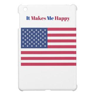 It Makes Me happy- American flag iPad Mini Cover