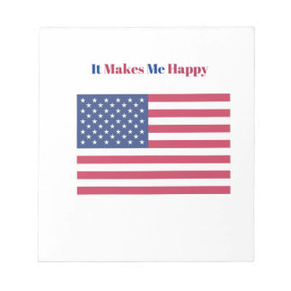 It Makes Me happy- American flag Notepad