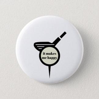 It Makes Me Happy-Golf Mug 6 Cm Round Badge