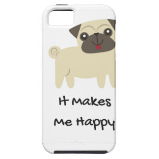 It Makes Me Happy- Pug iPhone 5 Cover