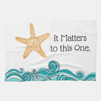It Matters to This One Starfish Tea Towel
