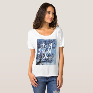 "It""s a Beautiful day T-Shirt"