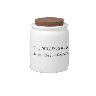 It s a Bulldog thing Candy Jars