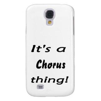 It s a chorus thing samsung galaxy s4 case