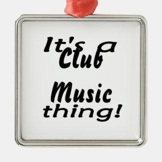 It s a Club Music thing Christmas Tree Ornament