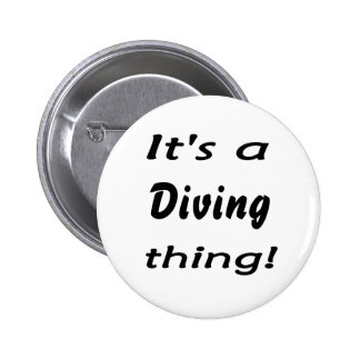 It s a diving thing pins