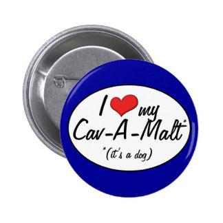 It s a Dog I Love My Cav-A-Malt Button