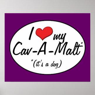 It s a Dog I Love My Cav-A-Malt Posters