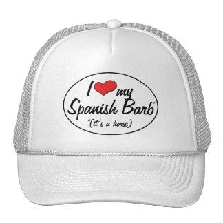 It s a Horse I Love My Spanish Barb Trucker Hats