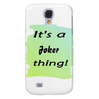 It s a Joker thing Galaxy S4 Cover