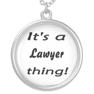 It s a lawyer thing personalized necklace