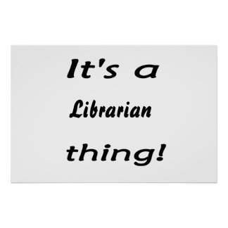 it s a librarian thing poster