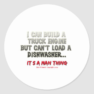 It s a man thing Engine vs Dishwasher Round Stickers