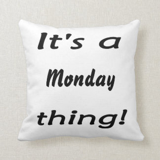 It s a monday thing throw pillow