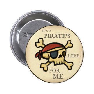It s A Pirate s Life Pin