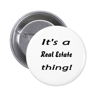 It s a real estate thing pinback buttons
