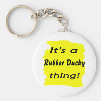 It s a rubber ducky thing keychains