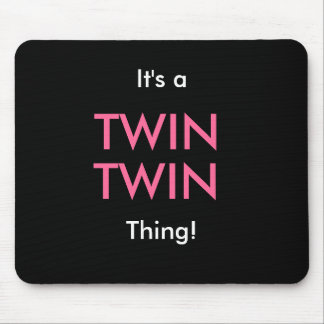 It s a TWIN TWIN Thing Mouse Mats
