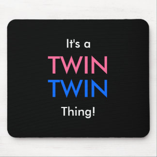 It s a TWIN TWIN Thing Mouse Pads