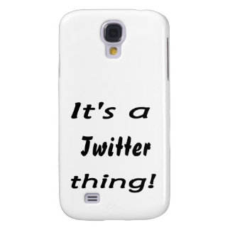 It s a twitter thing samsung galaxy s4 case