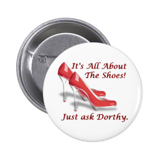 It s all about the shoes pinback button