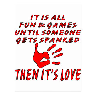 It's All Fun And Games Until Someone Gets Spanked Postcard