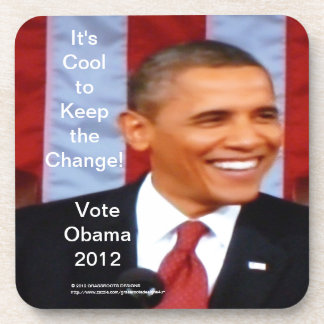 It s Cool to Keep the Change 27 Vote Obama 2012 Drink Coasters