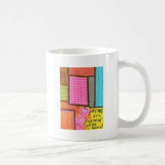 It s Gettin Weird Again Coffee Mug