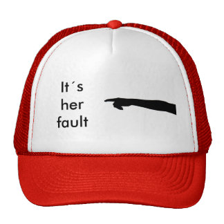 It´s her fault hat