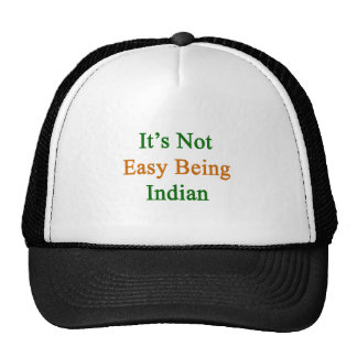 It s Not Easy Being Indian Hats