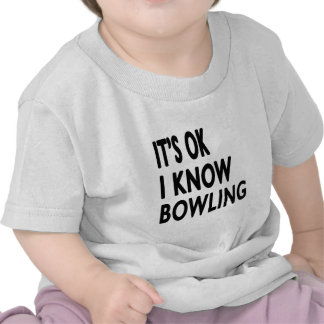 It s OK I Know Bowling Dance Tee Shirt