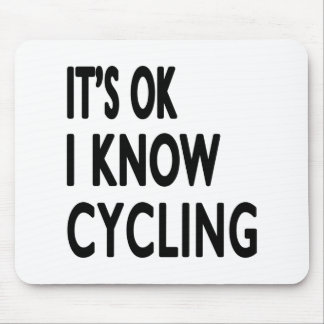 It s OK I Know Cycling Dance Mouse Pads