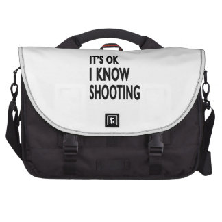 It s OK I Know Shooting Commuter Bag