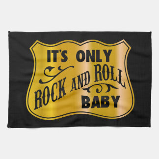 It´s Only Rock And Roll Baby Kitchen Towel