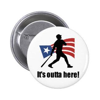 It s Outta Here Baseball Pinback Button