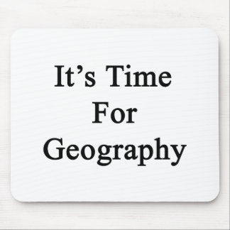 It s Time For Geography Mouse Pads