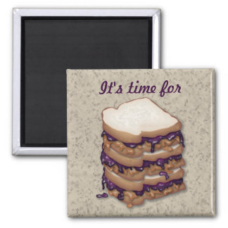 It s time for Peanut Butter and Jelly Sandwiches Refrigerator Magnet