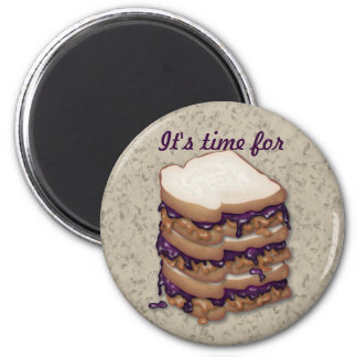 It s time for Peanut Butter and Jelly Sandwiches Magnet