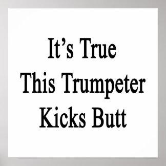 It s True This Trumpeter Kicks Butt Posters