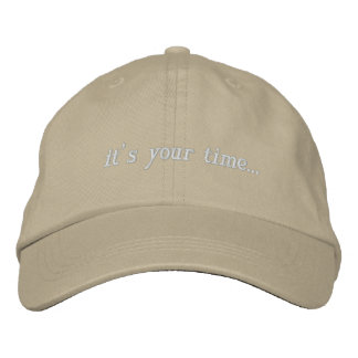 "IT""S your time to live now! Embroidered Hat"