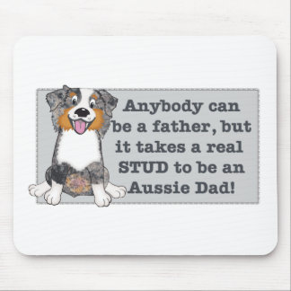 It take a stud to be an Aussie Dad Mouse Pad