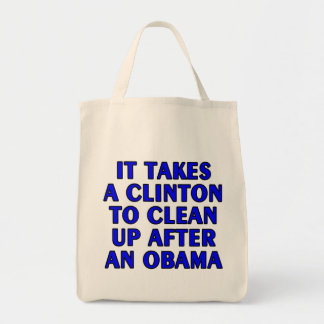 It takes a Clinton to clean up after an Obama Grocery Tote Bag